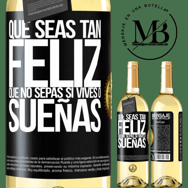 24,95 € Envoi gratuit | Vin blanc Édition WHITE Puissiez-vous être si heureux que vous ne savez pas si vous vivez ou rêvez Étiquette Noire. Étiquette personnalisable Vin jeune Récolte 2020 Verdejo