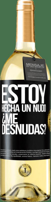 24,95 € Envío gratis   Vino Blanco Edición WHITE Estoy hecha un nudo. ¿Me desnudas? Etiqueta Negra. Etiqueta personalizable Vino joven Cosecha 2020 Verdejo