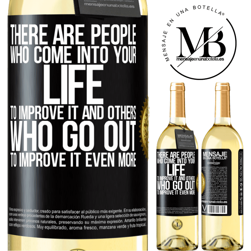 24,95 € Free Shipping | White Wine WHITE Edition There are people who come into your life to improve it and others who go out to improve it even more Black Label. Customizable label Young wine Harvest 2020 Verdejo