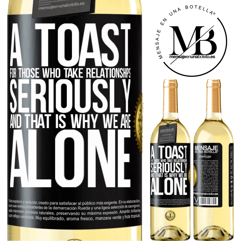 24,95 € Free Shipping | White Wine WHITE Edition A toast for those who take relationships seriously and that is why we are alone Black Label. Customizable label Young wine Harvest 2020 Verdejo