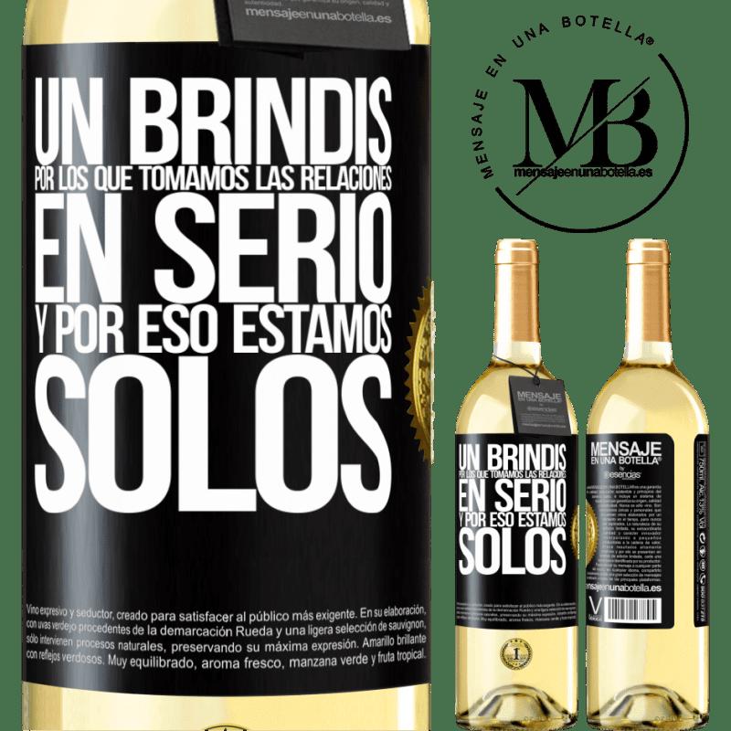 24,95 € Envoi gratuit   Vin blanc Édition WHITE Un toast pour ceux qui prennent les relations au sérieux et c'est pourquoi nous sommes seuls Étiquette Noire. Étiquette personnalisable Vin jeune Récolte 2020 Verdejo