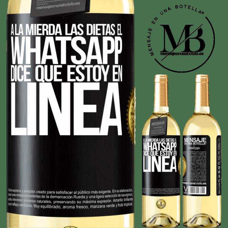 24,95 € Envío gratis | Vino Blanco Edición WHITE A la mierda las dietas, el whatsapp dice que estoy en linea Etiqueta Negra. Etiqueta personalizable Vino joven Cosecha 2020 Verdejo
