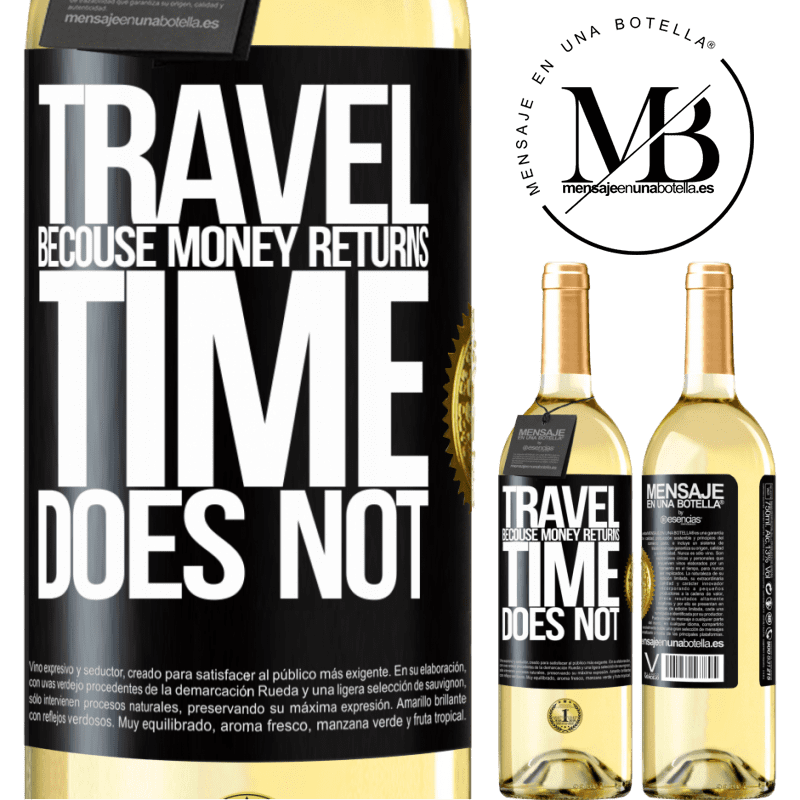 24,95 € Free Shipping | White Wine WHITE Edition Travel, because money returns. Time does not Black Label. Customizable label Young wine Harvest 2020 Verdejo