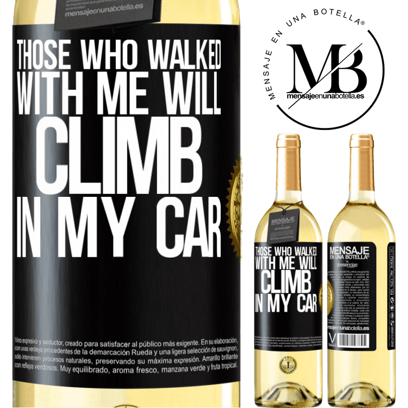 24,95 € Free Shipping | White Wine WHITE Edition Those who walked with me will climb in my car Black Label. Customizable label Young wine Harvest 2020 Verdejo