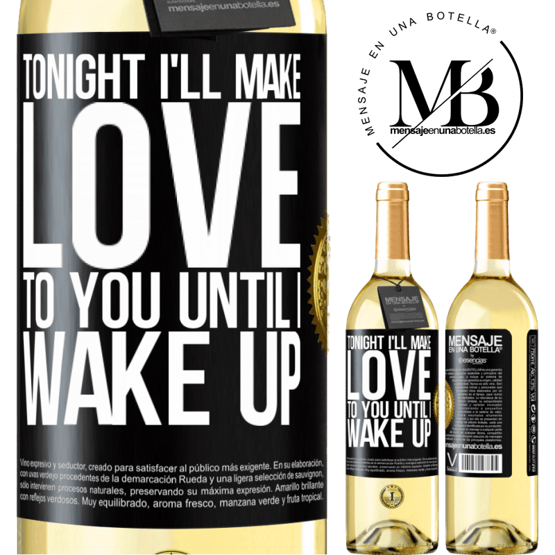24,95 € Free Shipping | White Wine WHITE Edition Tonight I'll make love to you until I wake up Black Label. Customizable label Young wine Harvest 2020 Verdejo