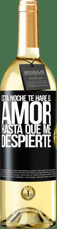24,95 € Envío gratis | Vino Blanco Edición WHITE Esta noche te haré el amor hasta que me despierte Etiqueta Negra. Etiqueta personalizable Vino joven Cosecha 2020 Verdejo