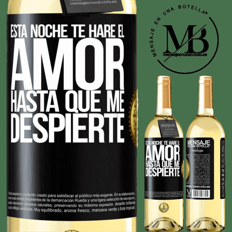24,95 € Envoi gratuit | Vin blanc Édition WHITE Ce soir je te ferai l'amour jusqu'à ce que je me réveille Étiquette Noire. Étiquette personnalisable Vin jeune Récolte 2020 Verdejo