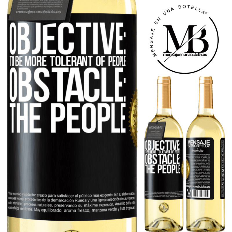 24,95 € Free Shipping   White Wine WHITE Edition Objective: to be more tolerant of people. Obstacle: the people Black Label. Customizable label Young wine Harvest 2020 Verdejo