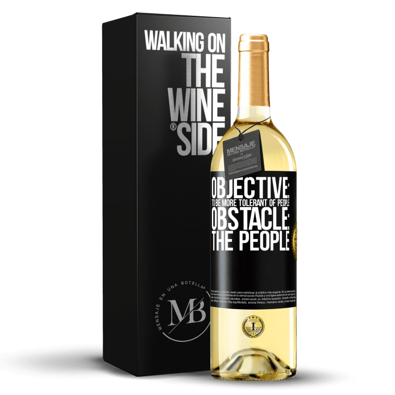 24,95 € Free Shipping | White Wine WHITE Edition Objective: to be more tolerant of people. Obstacle: the people Black Label. Customizable label Young wine Harvest 2020 Verdejo
