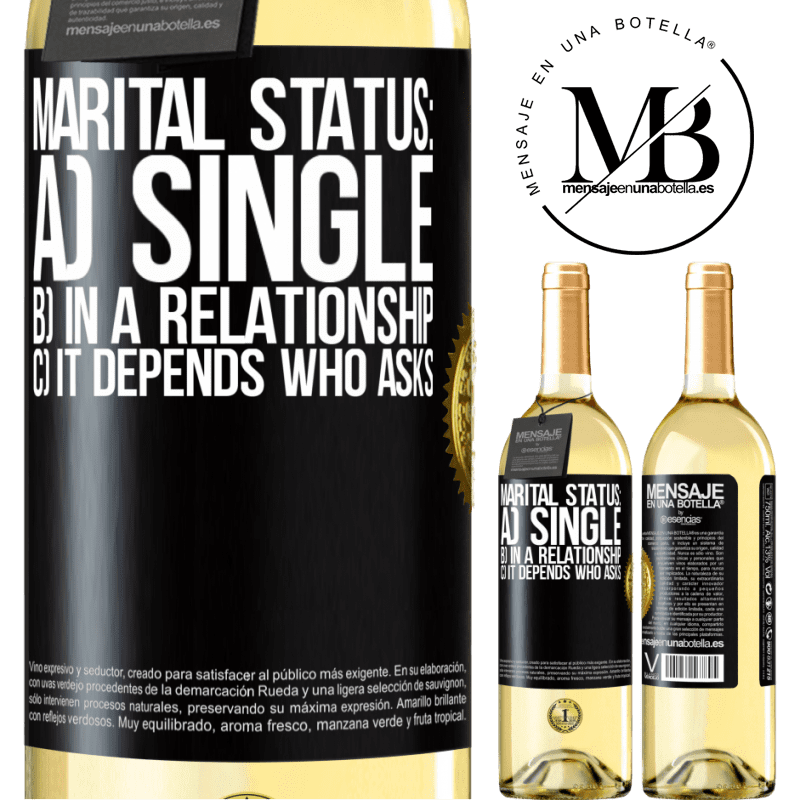 24,95 € Free Shipping   White Wine WHITE Edition Marital status: a) Single b) In a relationship c) It depends who asks Black Label. Customizable label Young wine Harvest 2020 Verdejo