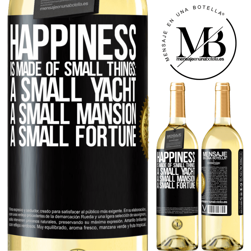 24,95 € Free Shipping   White Wine WHITE Edition Happiness is made of small things: a small yacht, a small mansion, a small fortune Black Label. Customizable label Young wine Harvest 2020 Verdejo