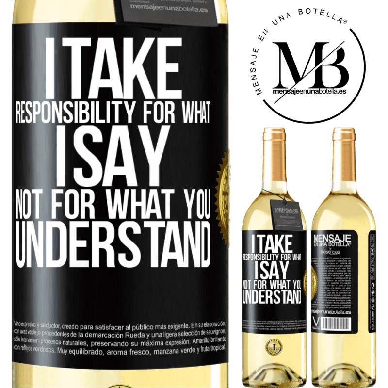 24,95 € Free Shipping   White Wine WHITE Edition I take responsibility for what I say, not for what you understand Black Label. Customizable label Young wine Harvest 2020 Verdejo