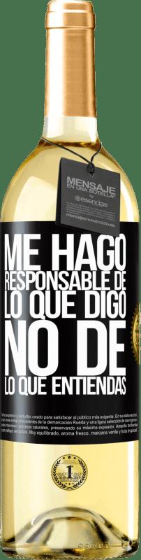 24,95 € Envío gratis | Vino Blanco Edición WHITE Me hago responsable de lo que digo, no de lo que entiendas Etiqueta Negra. Etiqueta personalizable Vino joven Cosecha 2020 Verdejo