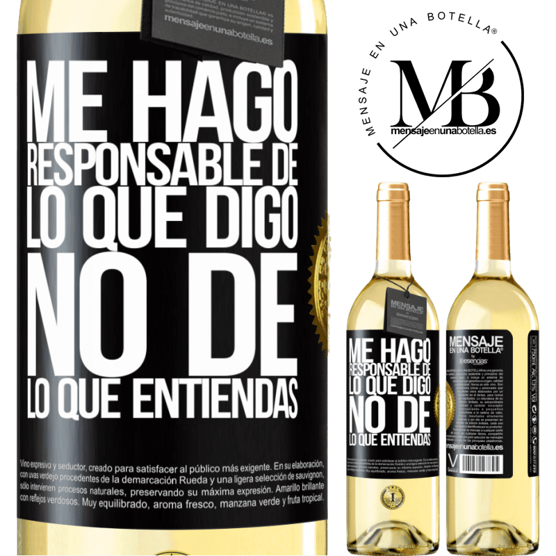 24,95 € Envoi gratuit | Vin blanc Édition WHITE Je prends la responsabilité de ce que je dis, pas de ce que tu comprends Étiquette Noire. Étiquette personnalisable Vin jeune Récolte 2020 Verdejo