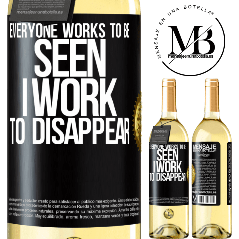 24,95 € Free Shipping   White Wine WHITE Edition Everyone works to be seen. I work to disappear Black Label. Customizable label Young wine Harvest 2020 Verdejo