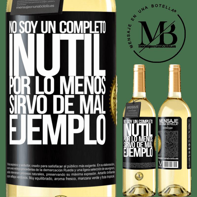 24,95 € Envío gratis   Vino Blanco Edición WHITE No soy un completo inútil... Por lo menos sirvo de mal ejemplo Etiqueta Negra. Etiqueta personalizable Vino joven Cosecha 2020 Verdejo