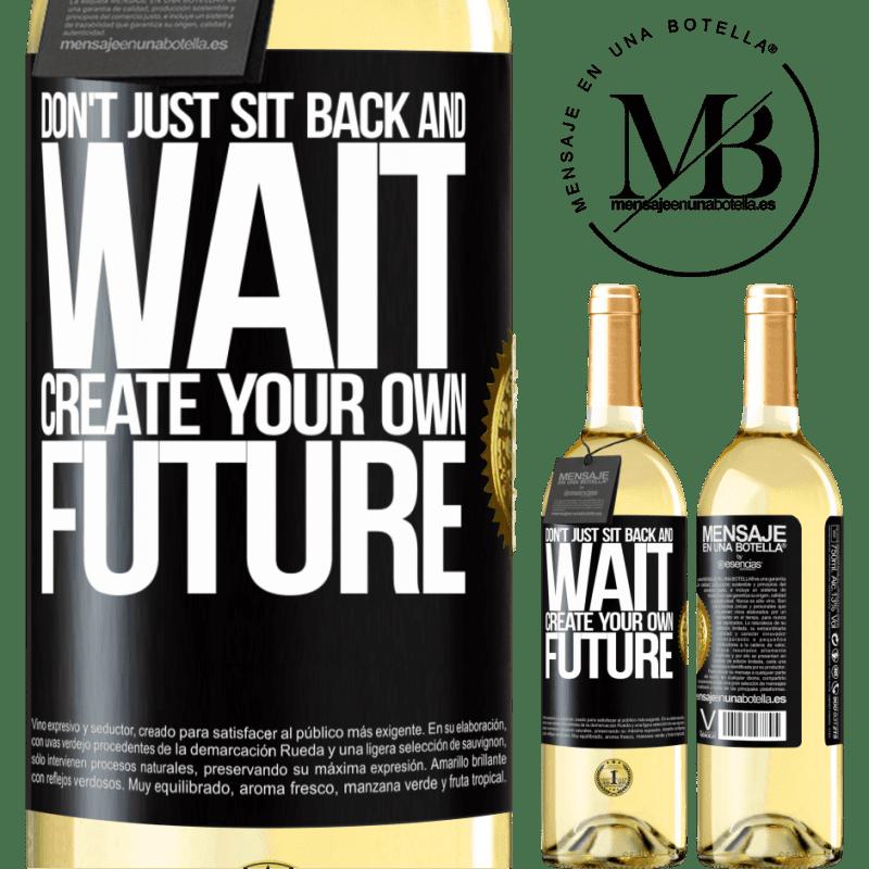 24,95 € Envío gratis | Vino Blanco Edición WHITE No te sientes y esperes, crea tu propio futuro Etiqueta Negra. Etiqueta personalizable Vino joven Cosecha 2020 Verdejo