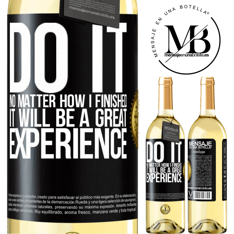 24,95 € Free Shipping | White Wine WHITE Edition Do it, no matter how I finished, it will be a great experience Black Label. Customizable label Young wine Harvest 2020 Verdejo