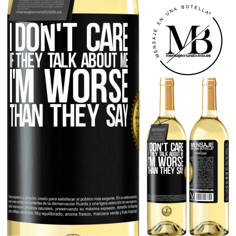 24,95 € Free Shipping | White Wine WHITE Edition I don't care if they talk about me, total I'm worse than they say Black Label. Customizable label Young wine Harvest 2020 Verdejo