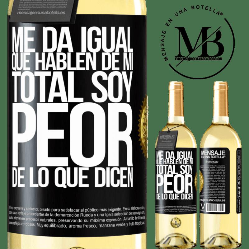 24,95 € Envío gratis | Vino Blanco Edición WHITE Me da igual que hablen de mí, total soy peor de lo que dicen Etiqueta Negra. Etiqueta personalizable Vino joven Cosecha 2020 Verdejo