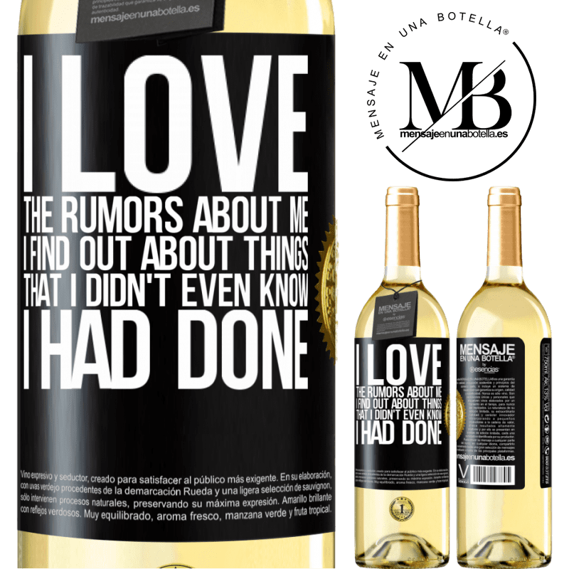 24,95 € Free Shipping | White Wine WHITE Edition I love the rumors about me, I find out about things that I didn't even know I had done Black Label. Customizable label Young wine Harvest 2020 Verdejo