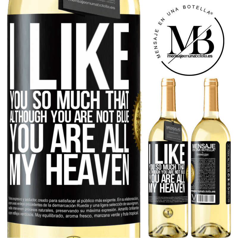 24,95 € Free Shipping | White Wine WHITE Edition I like you so much that, although you are not blue, you are all my heaven Black Label. Customizable label Young wine Harvest 2020 Verdejo