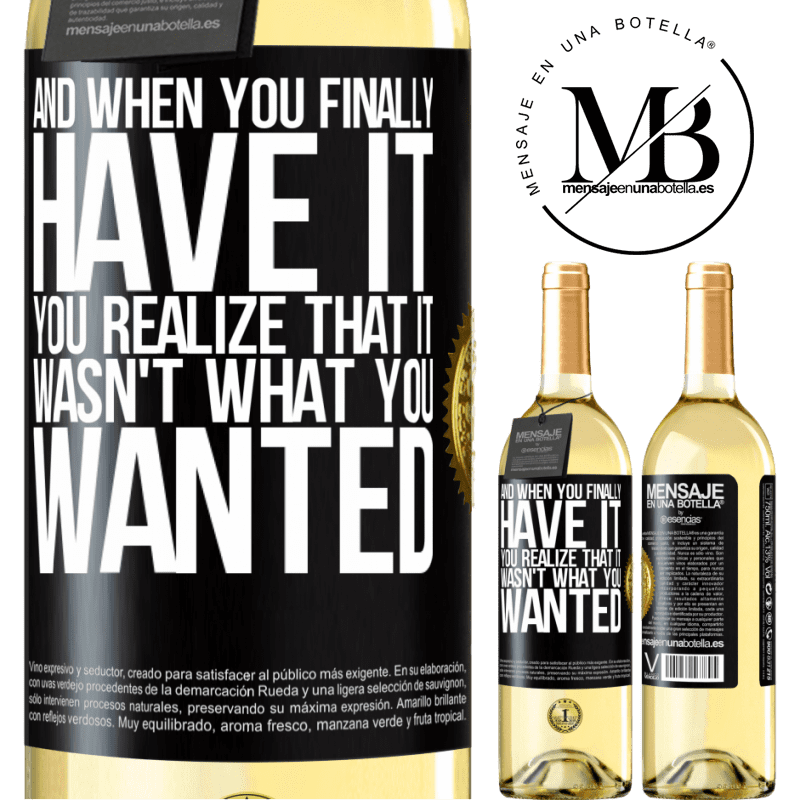 24,95 € Free Shipping | White Wine WHITE Edition And when you finally have it, you realize that it wasn't what you wanted Black Label. Customizable label Young wine Harvest 2020 Verdejo