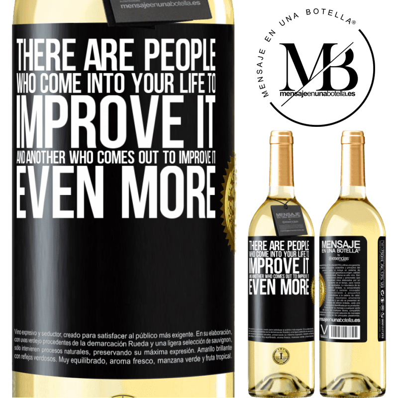 24,95 € Free Shipping | White Wine WHITE Edition There are people who come into your life to improve it and another who comes out to improve it even more Black Label. Customizable label Young wine Harvest 2020 Verdejo