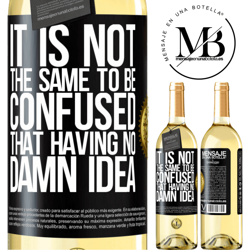 24,95 € Free Shipping | White Wine WHITE Edition It is not the same to be confused that having no damn idea Black Label. Customizable label Young wine Harvest 2020 Verdejo