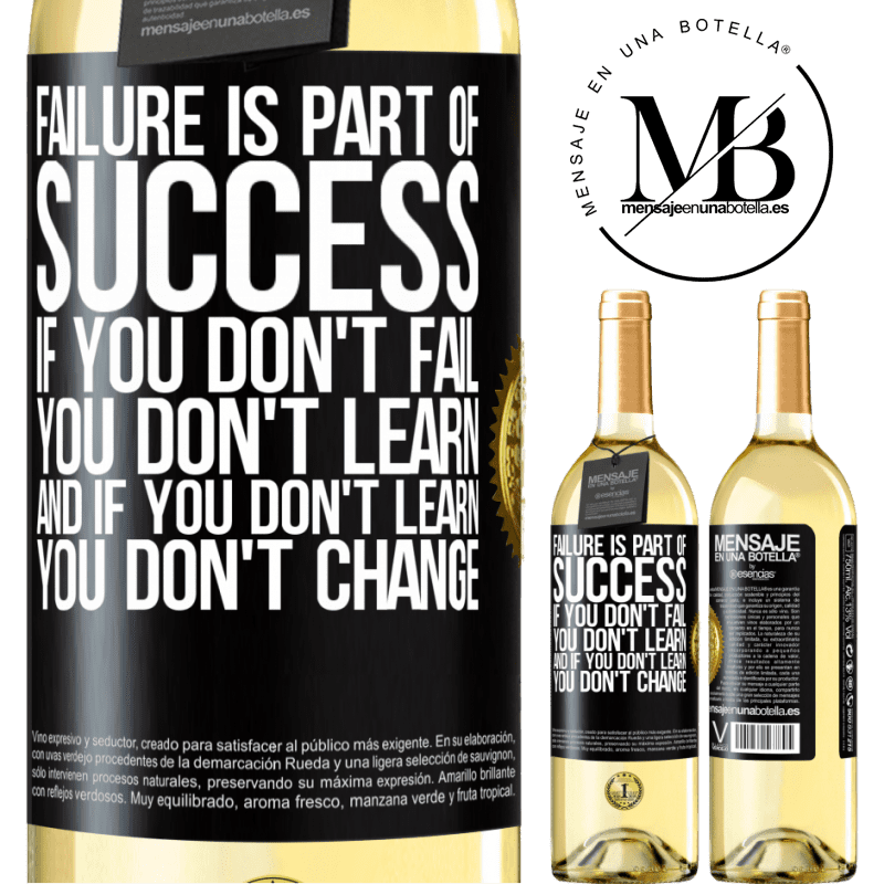 24,95 € Free Shipping | White Wine WHITE Edition Failure is part of success. If you don't fail, you don't learn. And if you don't learn, you don't change Black Label. Customizable label Young wine Harvest 2020 Verdejo