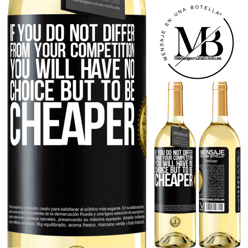 24,95 € Free Shipping   White Wine WHITE Edition If you do not differ from your competition, you will have no choice but to be cheaper Black Label. Customizable label Young wine Harvest 2020 Verdejo