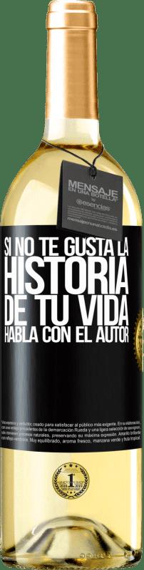 24,95 € Envío gratis | Vino Blanco Edición WHITE Si no te gusta la historia de tu vida, habla con el autor Etiqueta Negra. Etiqueta personalizable Vino joven Cosecha 2020 Verdejo