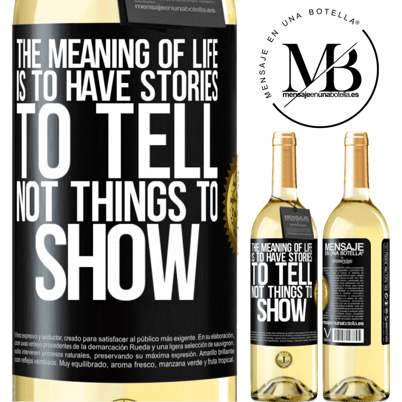 24,95 € Free Shipping | White Wine WHITE Edition The meaning of life is to have stories to tell, not things to show Black Label. Customizable label Young wine Harvest 2020 Verdejo