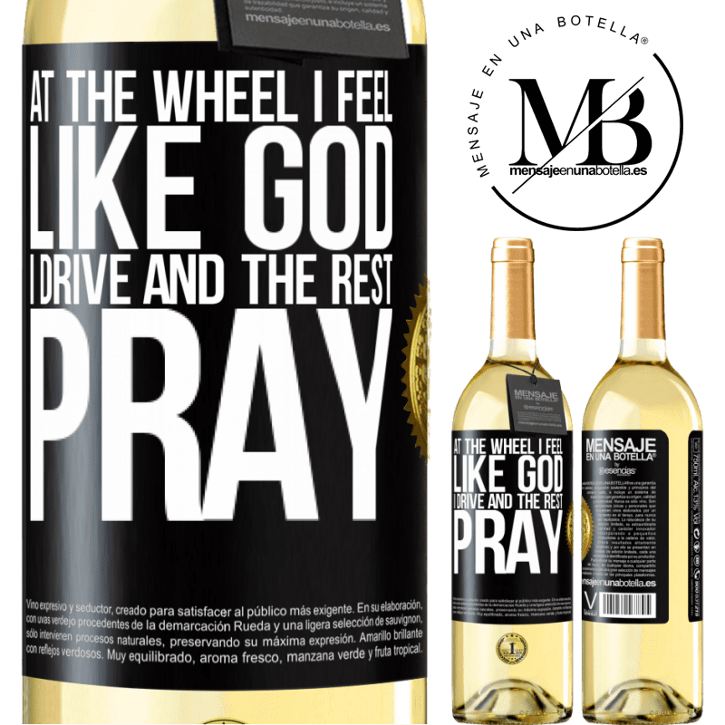 24,95 € Free Shipping | White Wine WHITE Edition At the wheel I feel like God. I drive and the rest pray Black Label. Customizable label Young wine Harvest 2020 Verdejo