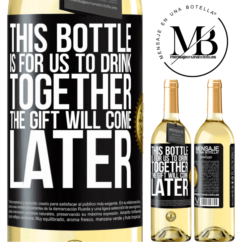 24,95 € Free Shipping | White Wine WHITE Edition This bottle is for us to drink together. The gift will come later Black Label. Customizable label Young wine Harvest 2020 Verdejo