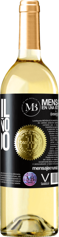 «750 ml. de cariño líquido» Edición WHITE