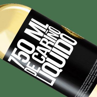 Expresiones Únicas y Personales. «750 ml. de cariño líquido» Edición WHITE