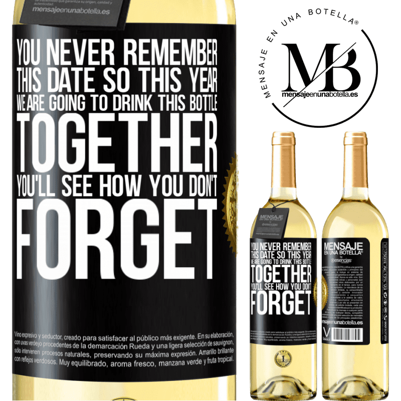 24,95 € Free Shipping | White Wine WHITE Edition You never remember this date, so this year we are going to drink this bottle together. You'll see how you don't forget Black Label. Customizable label Young wine Harvest 2020 Verdejo