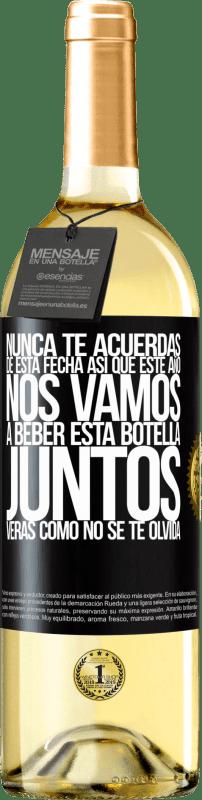 24,95 € Envío gratis | Vino Blanco Edición WHITE Nunca te acuerdas de esta fecha, así que este año nos vamos a beber esta botella juntos. Verás como no se te olvida Etiqueta Negra. Etiqueta personalizable Vino joven Cosecha 2020 Verdejo