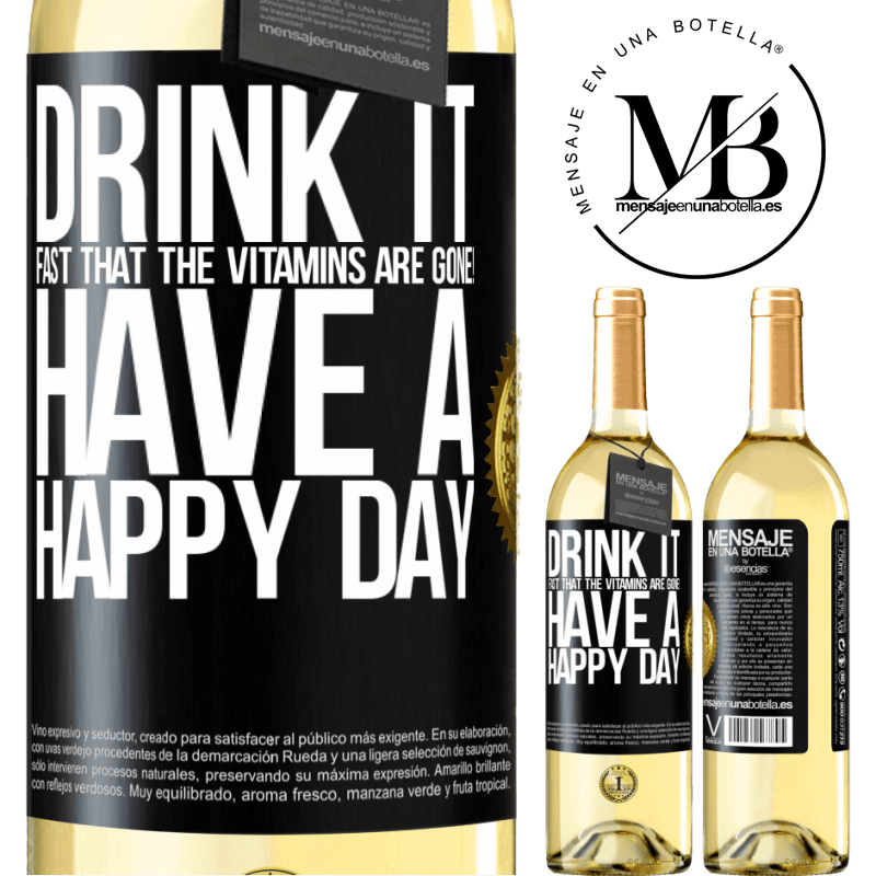 24,95 € Free Shipping | White Wine WHITE Edition Drink it fast that the vitamins are gone! Have a happy day Black Label. Customizable label Young wine Harvest 2020 Verdejo