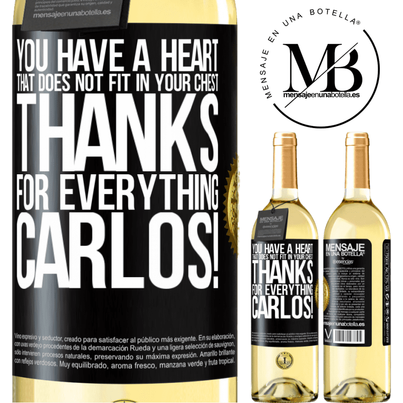 24,95 € Free Shipping | White Wine WHITE Edition You have a heart that does not fit in your chest. Thanks for everything, Carlos! Black Label. Customizable label Young wine Harvest 2020 Verdejo