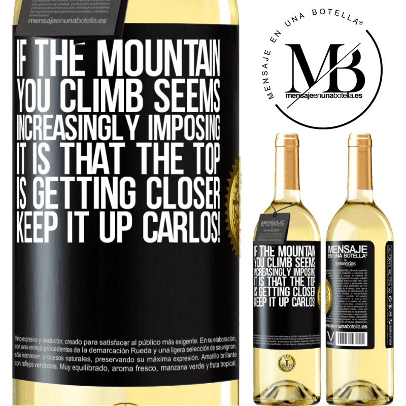 24,95 € Free Shipping   White Wine WHITE Edition If the mountain you climb seems increasingly imposing, it is that the top is getting closer. Keep it up Carlos! Black Label. Customizable label Young wine Harvest 2020 Verdejo