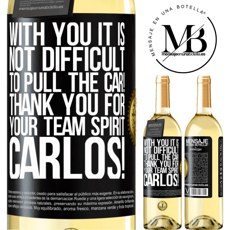 24,95 € Free Shipping | White Wine WHITE Edition With you it is not difficult to pull the car! Thank you for your team spirit Carlos! Black Label. Customizable label Young wine Harvest 2020 Verdejo