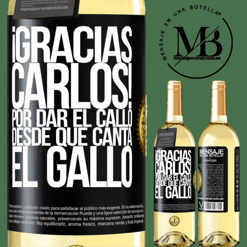 24,95 € Free Shipping   White Wine WHITE Edition Gracias Carlos! Por dar el callo desde que canta el gallo Black Label. Customizable label Young wine Harvest 2020 Verdejo