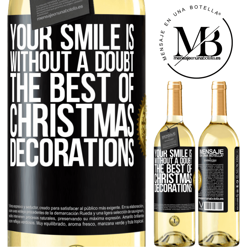 24,95 € Free Shipping   White Wine WHITE Edition Your smile is, without a doubt, the best of Christmas decorations Black Label. Customizable label Young wine Harvest 2020 Verdejo