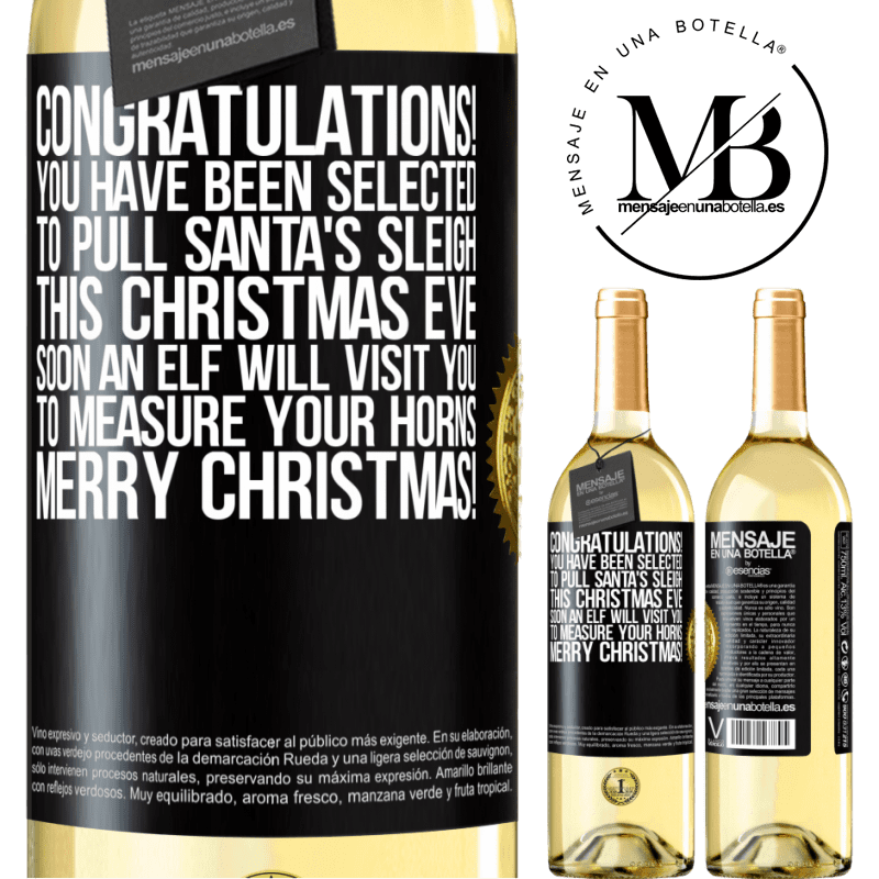 24,95 € Free Shipping   White Wine WHITE Edition Congratulations! You have been selected to pull Santa's sleigh this Christmas Eve. Soon an elf will visit you to measure Black Label. Customizable label Young wine Harvest 2020 Verdejo