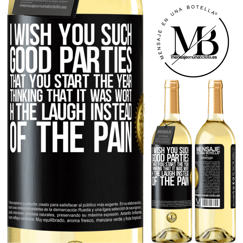 24,95 € Free Shipping | White Wine WHITE Edition I wish you such good parties, that you start the year thinking that it was worth the laugh instead of the pain Black Label. Customizable label Young wine Harvest 2020 Verdejo
