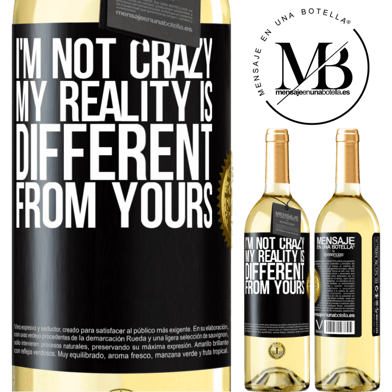 24,95 € Free Shipping   White Wine WHITE Edition I'm not crazy, my reality is different from yours Black Label. Customizable label Young wine Harvest 2020 Verdejo