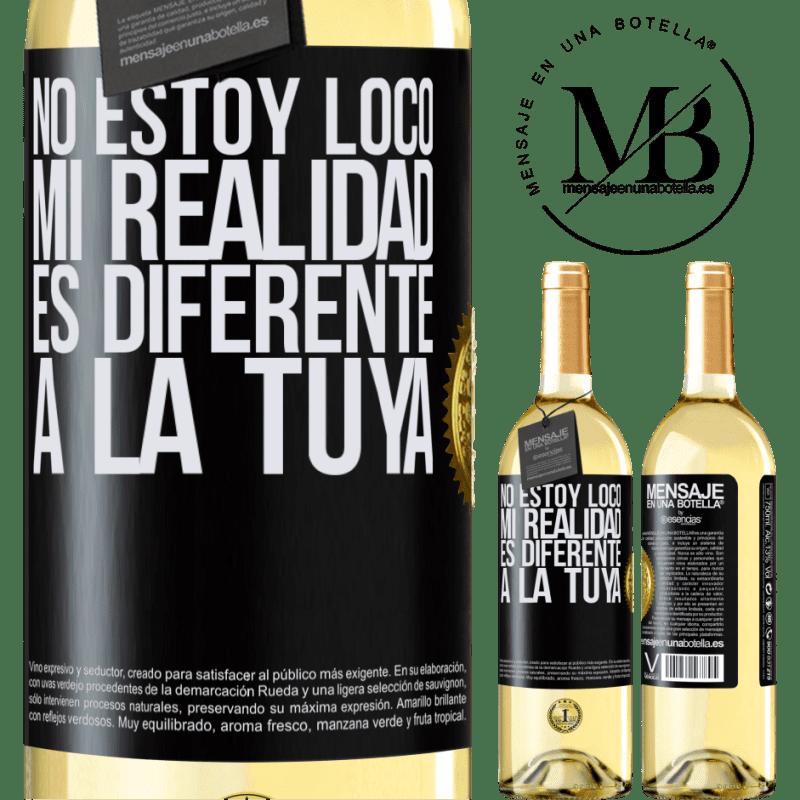 24,95 € Envío gratis   Vino Blanco Edición WHITE No estoy loco, mi realidad es diferente a la tuya Etiqueta Negra. Etiqueta personalizable Vino joven Cosecha 2020 Verdejo