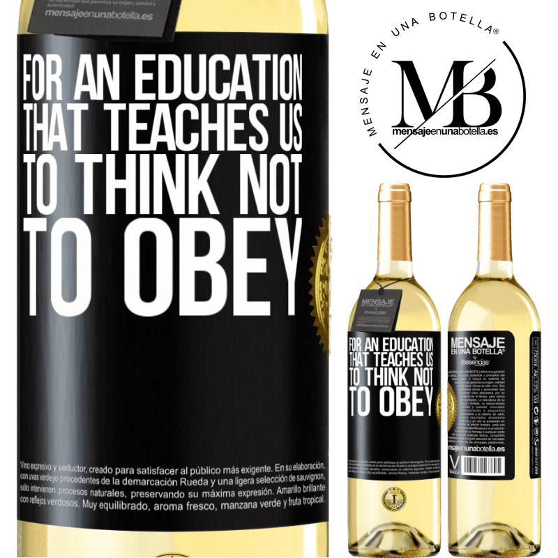24,95 € Free Shipping | White Wine WHITE Edition For an education that teaches us to think not to obey Black Label. Customizable label Young wine Harvest 2020 Verdejo